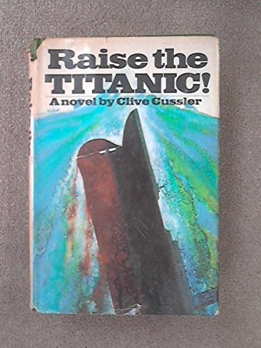 Raise the Titanic: Cussler, Clive