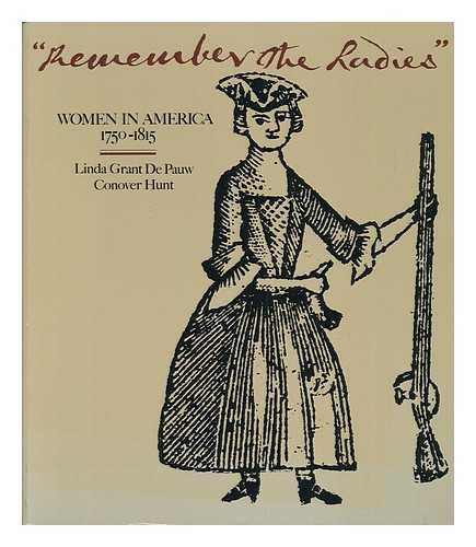 Remember the Ladies: Women in America 1750-1815: Linda Grant De