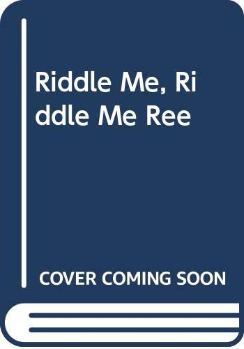9780670597628: Riddle Me, Riddle Me, Ree