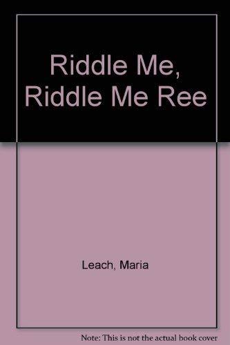 9780670597635: Riddle Me, Riddle Me Ree [Hardcover] by Leach, Maria [Gebundene Ausgabe] by