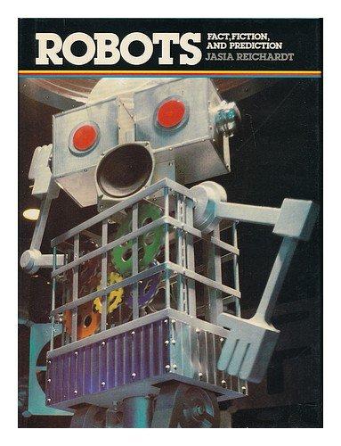 Robots: Fact, Fiction (A Studio book) Reichardt, Jasia