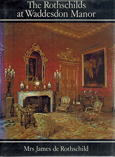 9780670608546: The Rothschilds at Waddesdon Manor