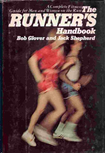 9780670610877: The Runner's Handbook: A Complete Fitness Guide for Men and Women on the Run