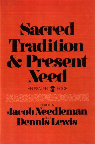 Sacred Tradition and Present Need: An Esalen Book: Needleman, Jacob; Lewis, Dennis; Esalen ...