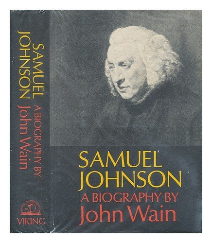 Samuel Johnson: A biography (0670616710) by John Wain