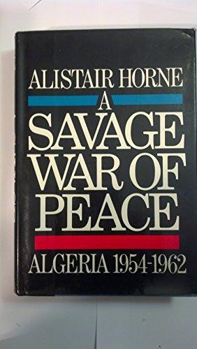 9780670619641: A Savage War of Peace: Algeria 1954-1962