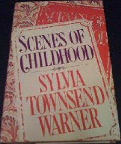 Scenes of Childhood: Warner, Sylvia Townsend