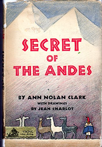 The Secret of the Andes (0670629758) by Ann Nolan Clark