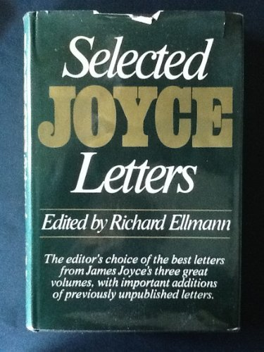Selected Letters of James Joyce by James: James Joyce