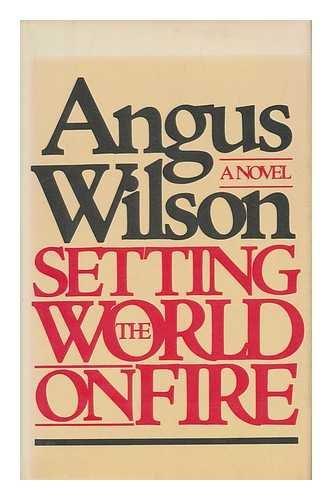 Setting the World on Fire: Wilson, Angus