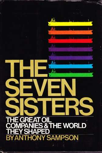 9780670635917: The Seven Sisters: The Great Oil Companies and the World They Made