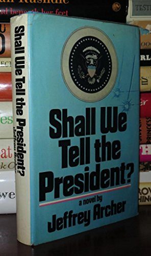 9780670639342: Shall We Tell the President?