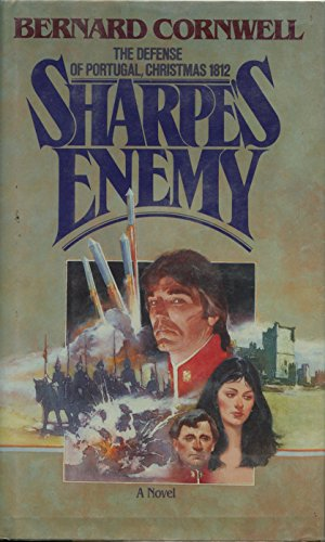 9780670639403: Sharpe's Enemy: Richard Sharpe & the Defense of Portugal, Christmas 1812 (Richard Sharpe's Adventure Series #15)