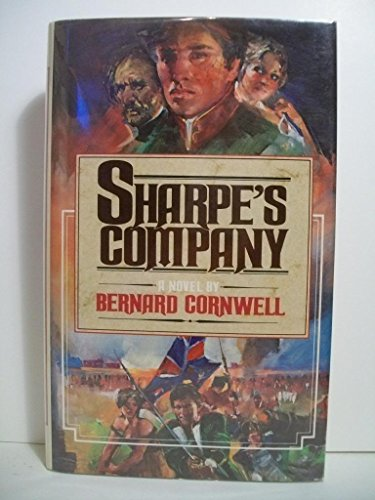 Sharpe's Company: Richard Sharpe & the Seige of Badajoz, Winter-Spring 1812 (Richard ...