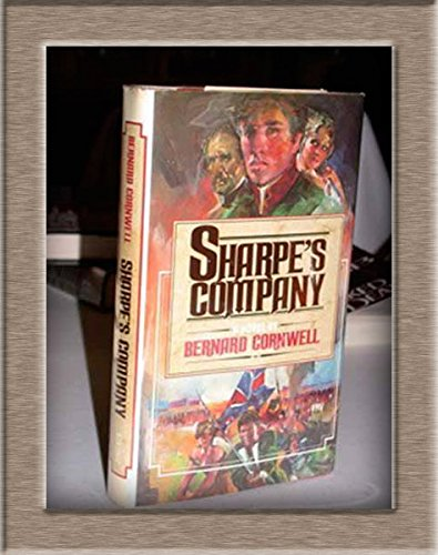 Sharpe's Company: Richard Sharpe & the Seige of Badajoz, Winter-Spring 1812 (Richard Sharpe's Adventure Series #13) (0670639427) by Bernard Cornwell