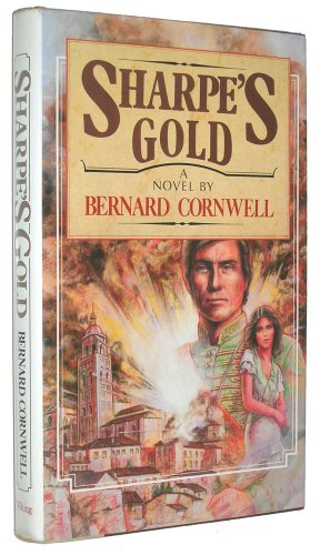 9780670639434: Sharpe's Gold: Richard Sharpe & the Destruction of Almeida, August 1810 (Richard Sharpe's Adventure Series #9)