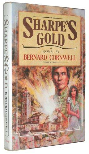 Sharpe's Gold Richard Sharpe & the Destruction of Almeida, August 1810: Cornwell, Bernard
