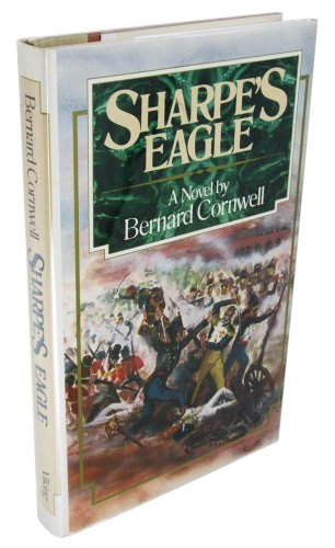 Sharpe's Eagle * * * * *SIGNED* * * * *: Bernard Cornwell