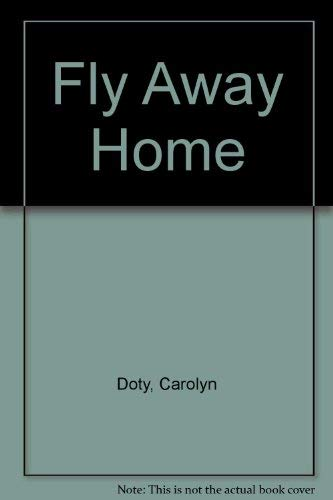 9780670643103: Fly Away Home