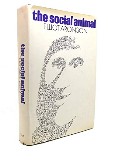 9780670655137: The Social Animal (A Series of books in psychology)