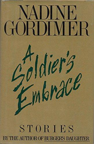 A Soldier's Embrace: Nadine Gordimer