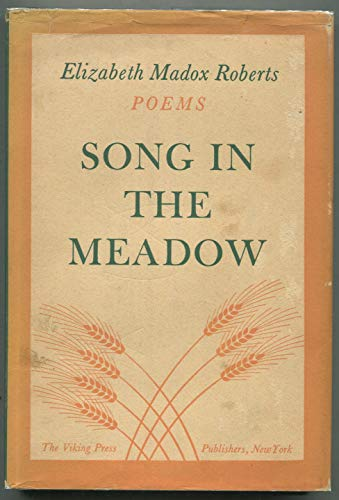 Song in the Meadow: Roberts, Elizabeth Madox