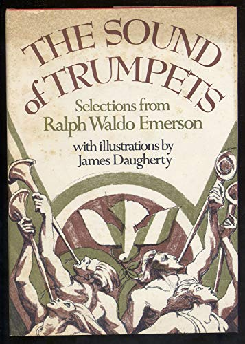 The Sound of Trumpets: Selections from Ralph Waldo Emerson