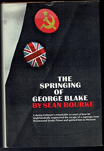 Springing of George Blake, The: Bourke, Sean