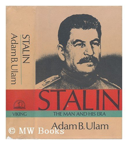 9780670666836: Stalin : the Man and His Era / by Adam B. Ulam