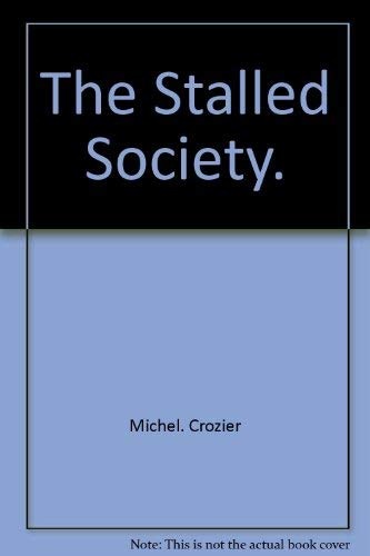 The Stalled Society: Crozier, Michel