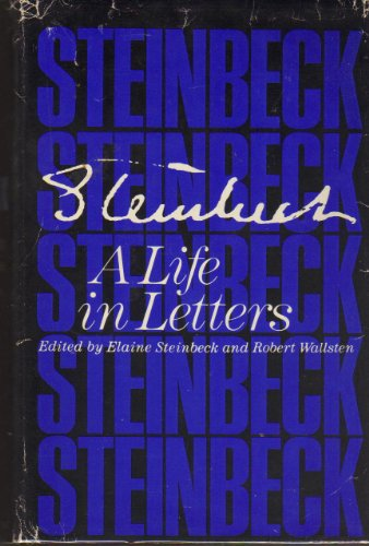 Steinbeck: A Life in Letters: Steinbeck, John