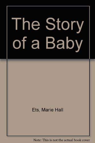 The Story of a Baby: Ets, Marie Hall