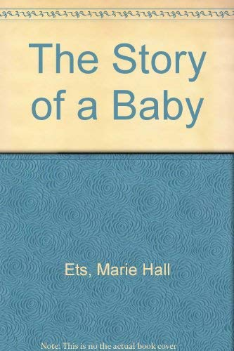9780670672912: The Story of a Baby