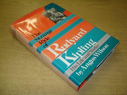 9780670677016: The Strange Ride of Rudyard Kipling: His Life and Works