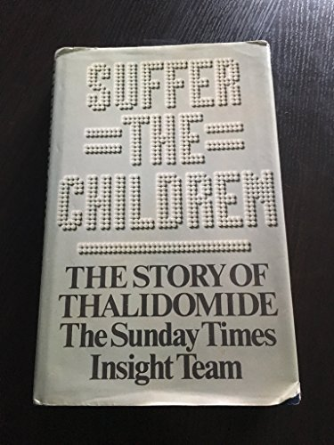 Suffer the Children : The Story of: London Sunday Times
