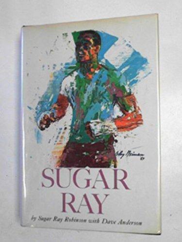 Sugar Ray: Robinson, Sugar Ray