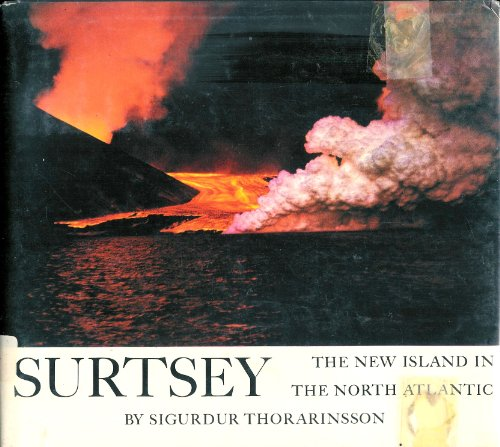 Surtsey The New Island in the North Atlantic: Thorarinsson, Sigurdur