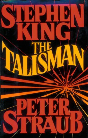 The Talisman: STEPHEN KING, PETER STRAUB