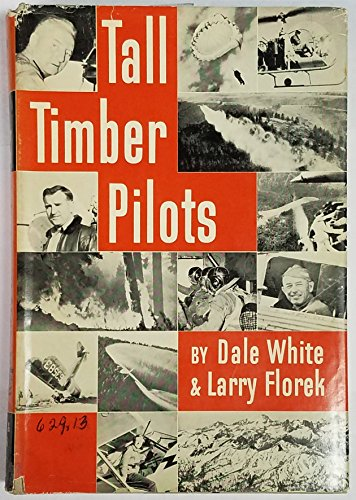 Tall Timber Pilots: Dale White