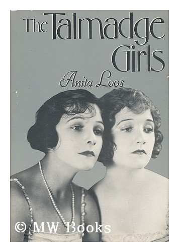 The Talmadge Girls, A Memoir: Loos, Anita