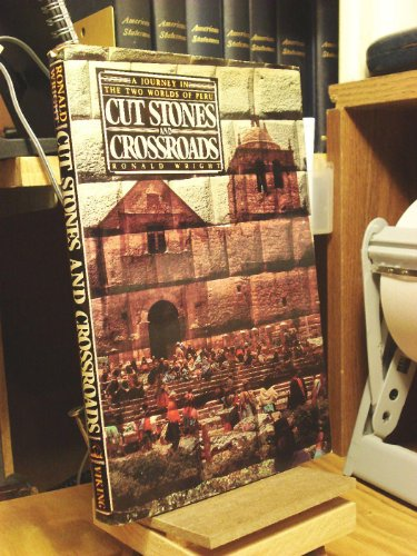 9780670693818: Cut Stones and Crossroads: A Journey in the Two Worlds of Peru