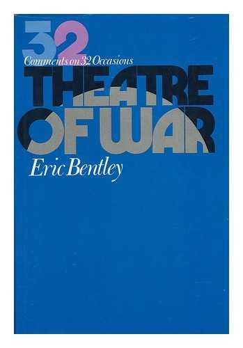 Theatre of War: Comments on 32 Occasions: Bentley, Eric
