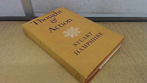 Thought and Action: Hampshire, Stuart