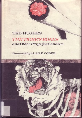 TIGER'S BONES and Other Plays for Children: Hughes, Ted, Illustrated by Alan E. Cober