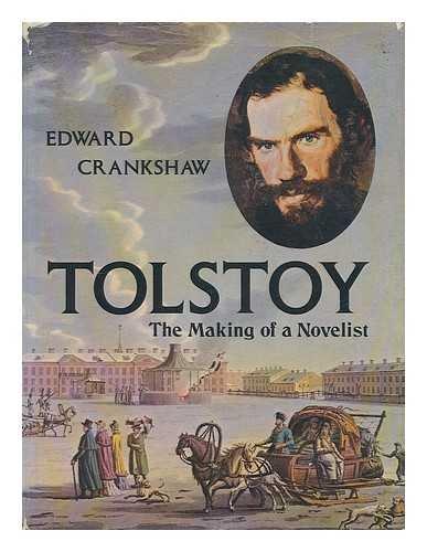 Tolstoy: The Making of a Novelist (A Studio book): Crankshaw, Edward