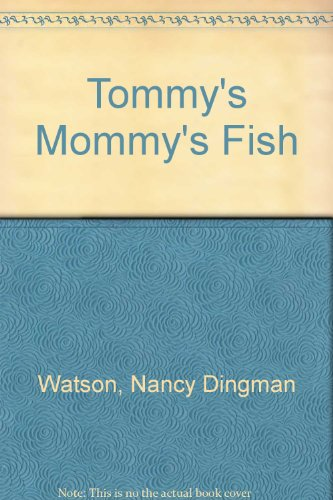 Tommy's Mommy's Fish: Watson, Nancy Dingman
