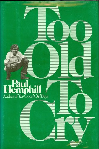Too Old to Cry: Hemphill, Paul