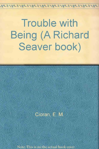 9780670732623: Trouble with Being (A Richard Seaver book)