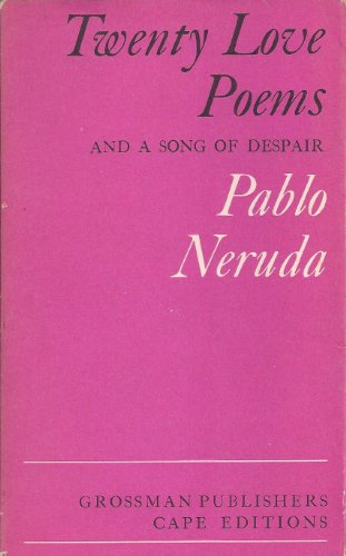 pablo neruda 20 love poems and a song of despair