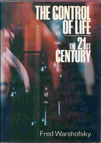 The Control of Life: The 21st Century: Warshofsky, Fred